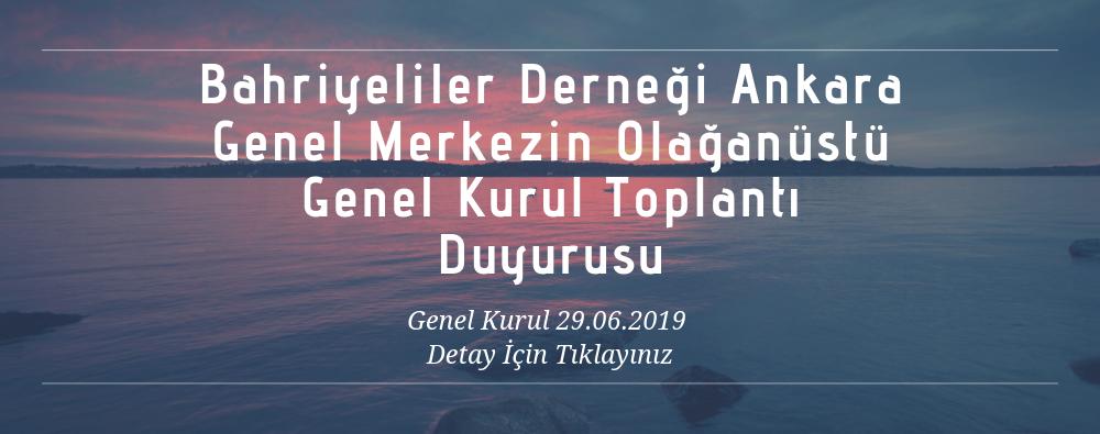 Bahriyeliler-Derneği-Ankara-Genel-Merkezin-Olağanüstü-Genel-Kurul-Toplantı-Duyurusu